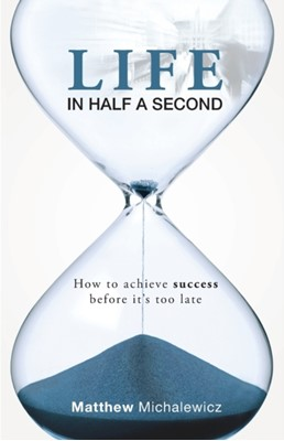 Life in Half a Second Matthew Michalewicz 9780992286101