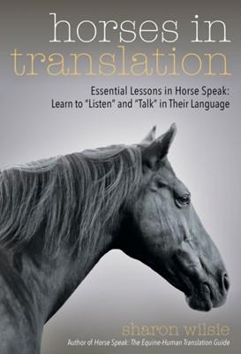 Horses in Translation Sharon Wilsie 9781570768590