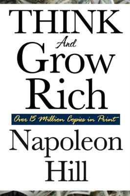 Think and Grow Rich Napoleon Hill 9781604591873