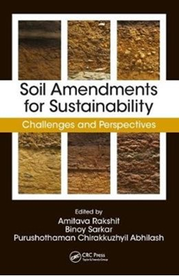 Soil Amendments for Sustainability  9780815370772