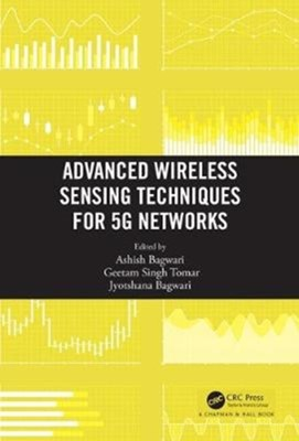 Advanced Wireless Sensing Techniques for 5G Networks  9780815378372