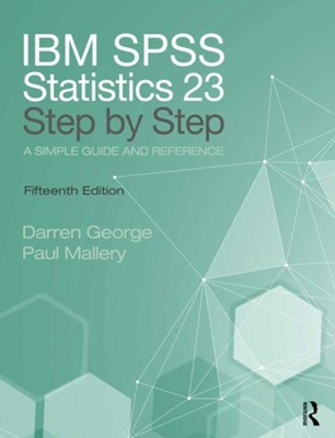 IBM SPSS Statistics 25 Step by Step Darren George, Paul Mallery 9781138491076