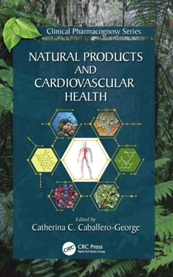 Natural Products and Cardiovascular Health  9781498789004
