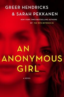 An Anonymous Girl Greer Hendricks, Sarah Pekkanen 9781250224316