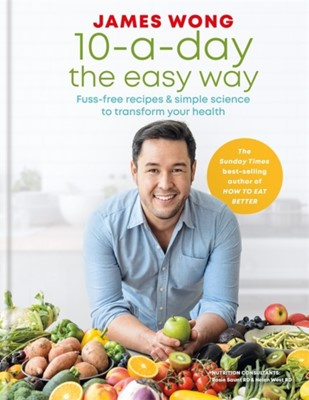 10-a-Day the Easy Way James Wong 9781784724764