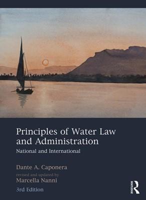 Principles of Water Law and Administration Marcella (Expert in Water Law and Administration Nanni, Dante A. Caponera, Marcella Nanni 9781138610569