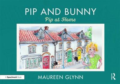 Pip and Bunny Maureen Glynn 9780367191108