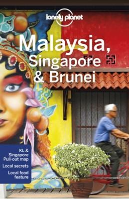Lonely Planet Malaysia, Singapore & Brunei Lonely Planet, Lindsay Brown, Simon Richmond, Anna Kaminski, Austin Bush, Brett Atkinson, Damian Harper, Anita Isalska, Ria de Jong 9781786574800