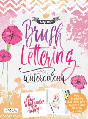 Brush Lettering and Watercolour Katja Haas 9786059192026