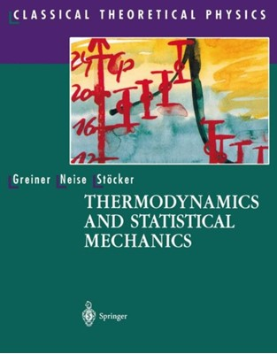 Thermodynamics and Statistical Mechanics Walter Greiner, Horst Stocker, L Neise 9780387942995