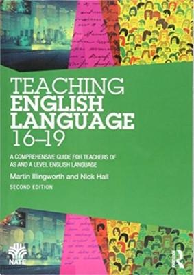 Teaching English Language 16-19 Nick Hall, Martin (Sheffield Hallam University Illingworth 9781138579958