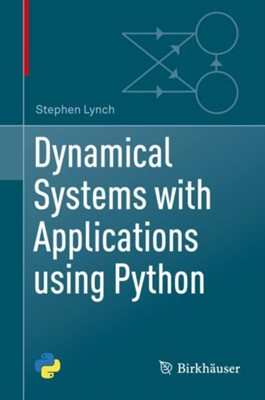 Dynamical Systems with Applications using Python Stephen Lynch 9783319781440