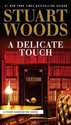A Delicate Touch Stuart Woods 9780735219267