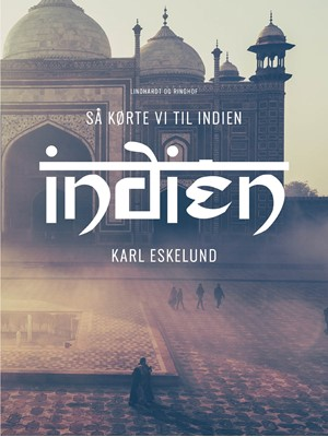Så kørte vi til Indien Karl Johannes Eskelund 9788726256055