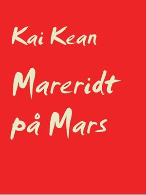 Mareridt på Mars Kai Kean 9788743010937