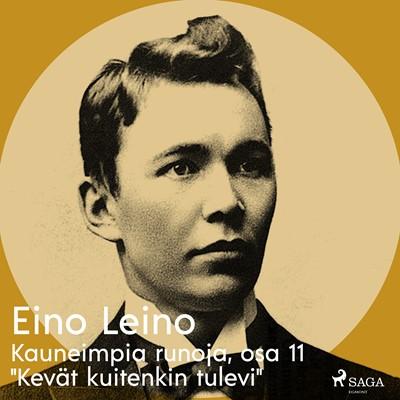 """Kauneimpia runoja, osa 11 """"Kevät kuitenkin tulevi"""" Eino Leino 9788726256536"""