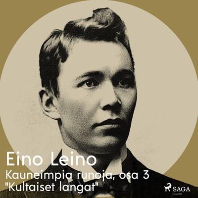 "Kauneimpia runoja, osa 3 ""Kultaiset langat"" Eino Leino 9788726256451"