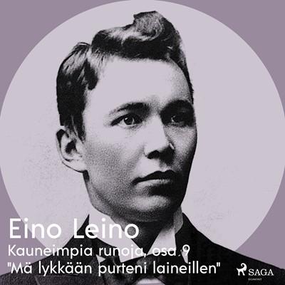 """Kauneimpia runoja, osa 9 """"Mä lykkään purteni laineillen"""" Eino Leino 9788726256512"""
