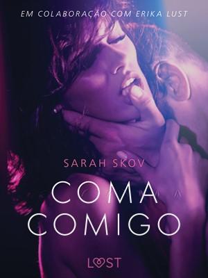 Coma Comigo - Um conto erótico Sarah Skov 9788726242713