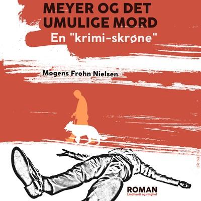 """Meyer og det umulige mord: en """"krimi-skrøne"""" Mogens Frohn Nielsen 9788726203585"""