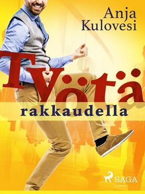 Työtä rakkaudella Anja Kulovesi 9788726163223