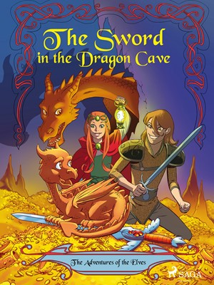The Adventures of the Elves 3: The Sword in the Dragon s Cave Peter Gotthardt 9788711742280