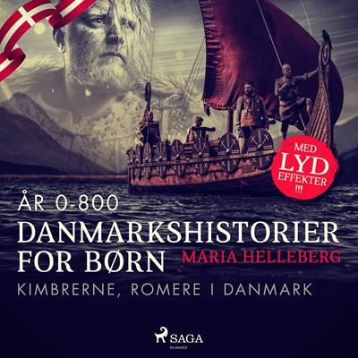 Danmarkshistorier for børn (1) (år 0-800) - Kimbrerne, romere i Danmark Maria Helleberg 9788726307887