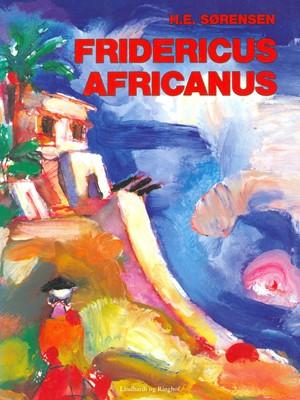 Fridericus Africanus H. E. Sørensen 9788726190113