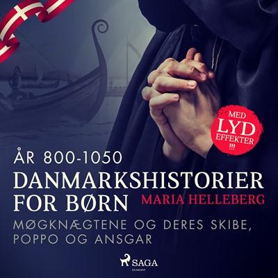 Danmarkshistorier for børn (5) (år 800-1050) - Møgknægtene og deres skibe, Poppo og Ansgar Maria Helleberg 9788726307962