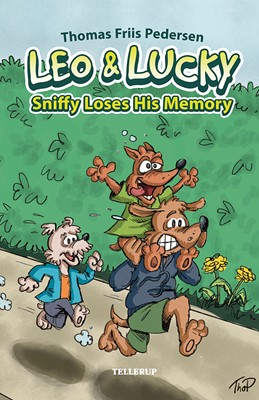 Leo & Lucky #3: Sniffy Loses His Memory Thomas Friis Pedersen 9788758835587