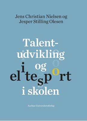 Talentudvikling og elitesport i skolen N A 9788771841459
