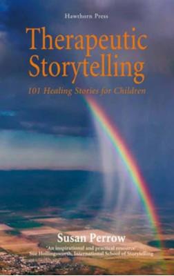 Therapeutic Storytelling Susan Perrow 9781907359156
