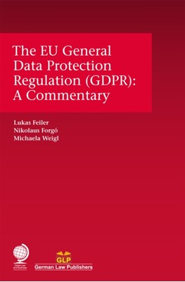 The EU General Data Protection Regulation (GDPR) Lukas Feiler 9781787421363