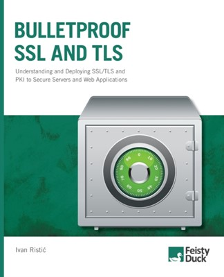 Bulletproof SSL and TLS Ivan Ristic 9781907117046