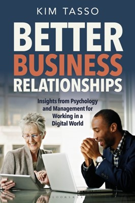 Better Business Relationships Kim Tasso 9781472957016