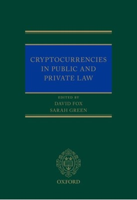 Cryptocurrencies in Public and Private Law  9780198826385
