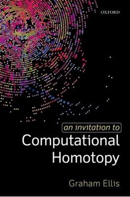 An Invitation to Computational Homotopy Graham (Professor of Mathematics Ellis 9780198832980