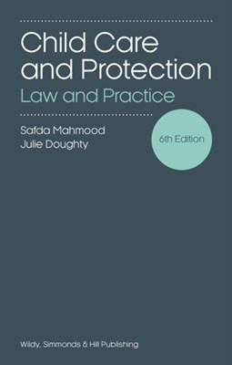 Child Care and Protection: Law and Practice Safda Mahmood, Julie Doughty 9780854902682