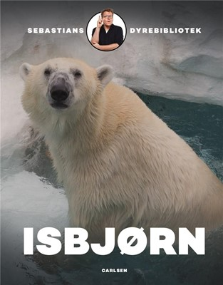 Sebastians dyrebibliotek: Isbjørn Sebastian Klein 9788711917886