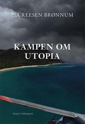 Kampen om Utopia Pia Reesen Brønnum 9788772185101