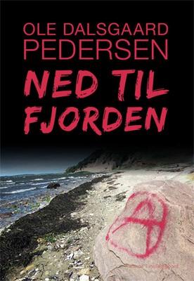 Ned til fjorden Ole Dalsgaard Pedersen 9788772184449