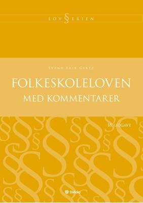 Folkeskoleloven med kommentarer - 18. udgave Svend Erik Gertz 9788771609455