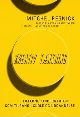 Kreativ tænkning Mitchel Resnick, Kjeld Kirk Kristiansen, Ken Robinson 9788772044514