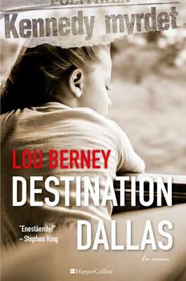 Destination Dallas Lou Berney 9789150792133