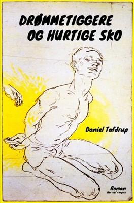 DRØMMETIGGERE OG HURTIGE SKO Daniel Tafdrup 9788740439441