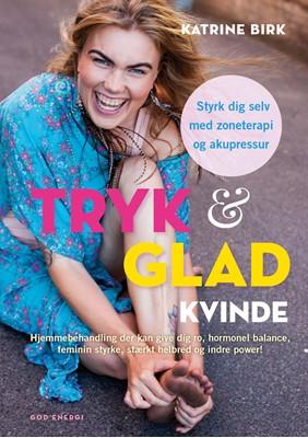 Tryk & glad kvinde Katrine Birk 9788797137307
