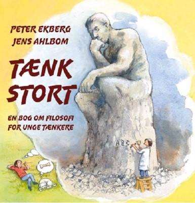 TÆNK STORT Jens Ahlbom, Peter Ekberg 9788779166721