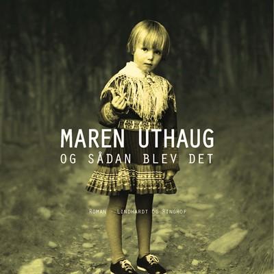 Og sådan blev det Maren Uthaug 9788711348758