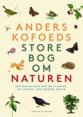 Anders Kofoeds store bog om naturen Anders Kofoed 9788711694992