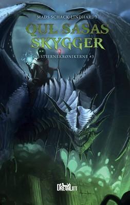 Qul Sasas Skygger - Stjernekrønikerne 3 Mads Schack-Lindhardt 9788771714999